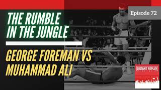 """""""The Rumble in the Jungle"""" - George Foreman vs Muhammad Ali - October 30, 1974"""