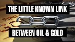 The little known link between oil & gold