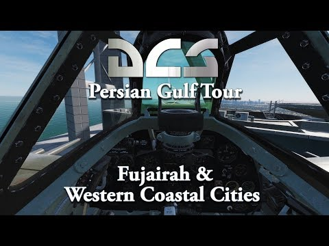 DCS Persian Gulf Tour - Fujairah & Western Coastal Cities