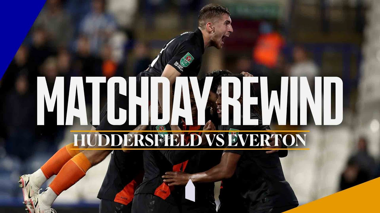 LAST TIME OUT IN THE CARABAO CUP...   MATCHDAY REWIND: HUDDERSFIELD TOWN V EVERTON