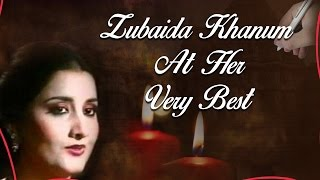 Zubaida Khanum At Her Very Best Vol 2 | Jukebox |  | Hit Ghazals Collection