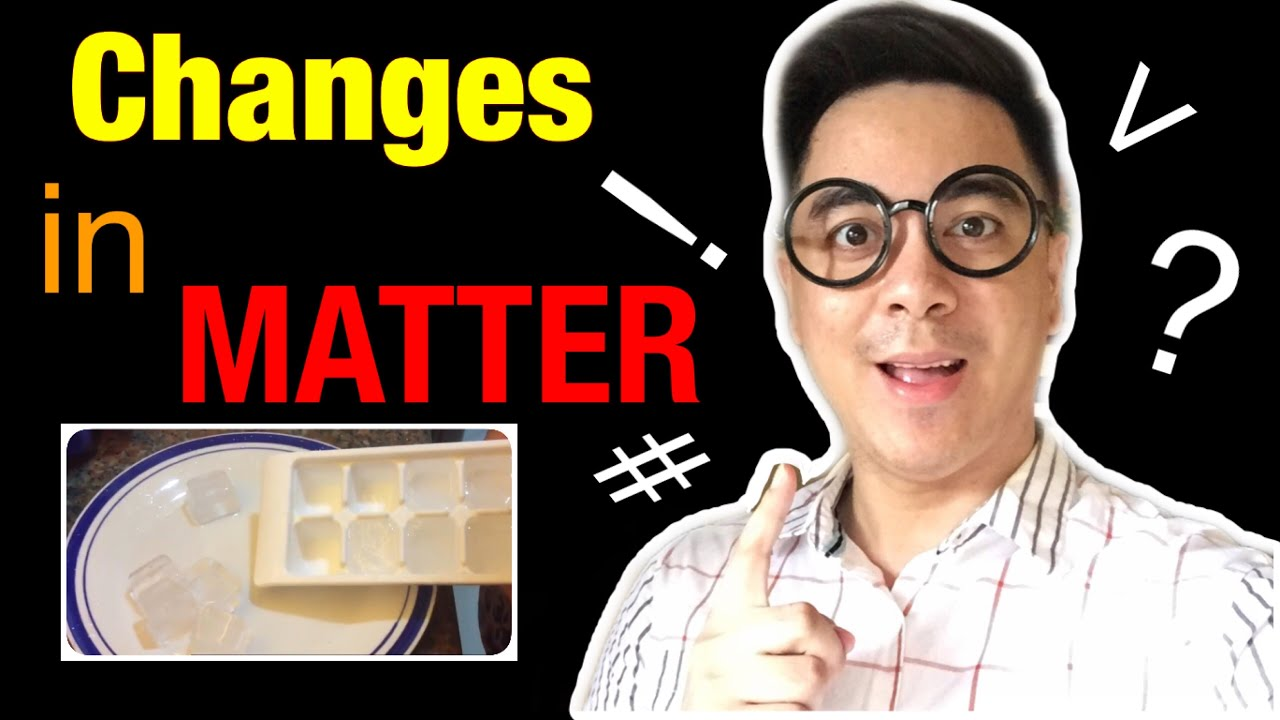 Changes In Matter- Tagalog