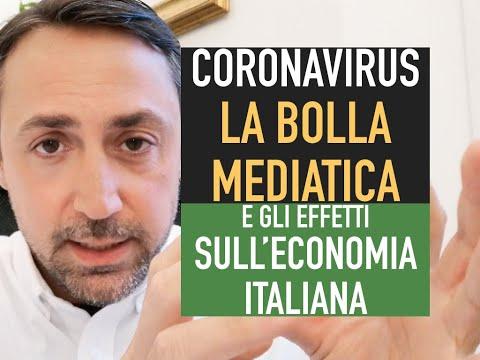 CORONAVIRUS: LA BOLLA MEDIATICA E GLI EFFETTI SULL'ECONOMIA ITALIANA