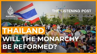 Thai protests: Taking on the monarchy, breaking through taboos | The Listening Post