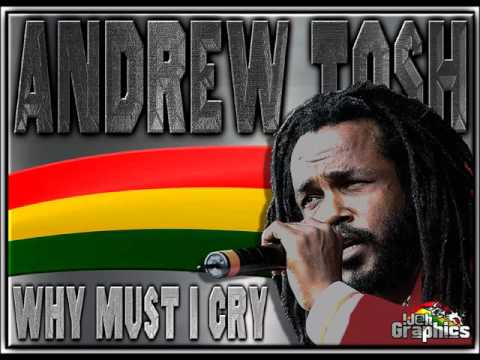 Andrew Tosh - Why Must I Cry