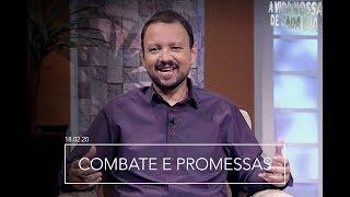 Combate e Promessas / A Vida Nossa de Cada Dia - 18/02/2020