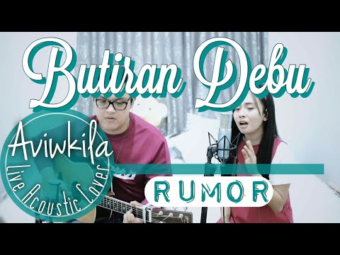 RUMOR - BUTIRAN DEBU (Live Acoustic Cover By Aviwkila)