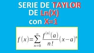Tutorial (Explicacion) Serie de Taylor Mclaurin de ln(x) en x=1 Ejercicio resuelto