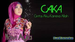 Karaoke Caka ( Cintai Aku Karena Allah) vocal by Novy Ayla
