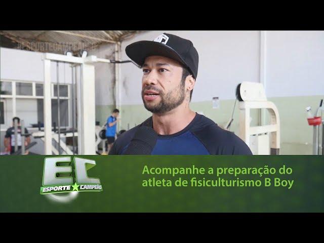 Acompanhe a preparação do atleta de fisiculturismo B Boy