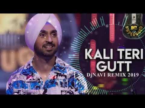 Kali Teri Gut   Diljit Dosanjh   Mtv Unplugged   DjNavi Remix (RMX 2019)