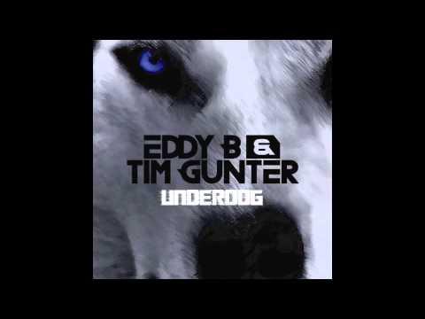 Eddy B & Tim Gunter - Underdog