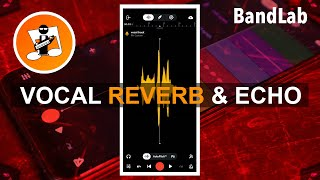 How to add reverb and echo to your vocals in BandLab screenshot 2