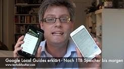 Google Local Guides erklärt - Noch 1TB Speicher bis morgen