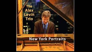 Alex Levin Trio - Who Can I Turn To (When Nobody Needs Me)?