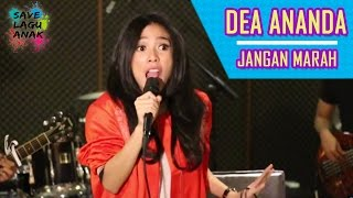 Video Dea Ananda - Jangan Marah #SaveLaguAnak Feat AkustikAsik download MP3, 3GP, MP4, WEBM, AVI, FLV Maret 2018