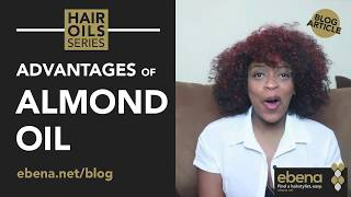 The Benefits of Almond Oil for Hair Growth