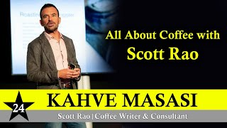 Kahve Masasi Special - All About Coffee with Scott Rao and QA with HomeBaristas