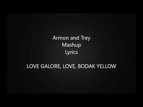 ARMON AND TREY - MASHUP (LRYICS) [LOVE GALORE, LOVE, BODAK YELLOW]