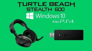 Turtle Beach Stealth 600 On Windows 10 Also PS4
