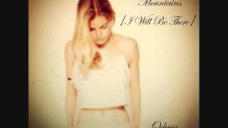 I Will Be There [Mountians {the song title was changed}]~Odessa