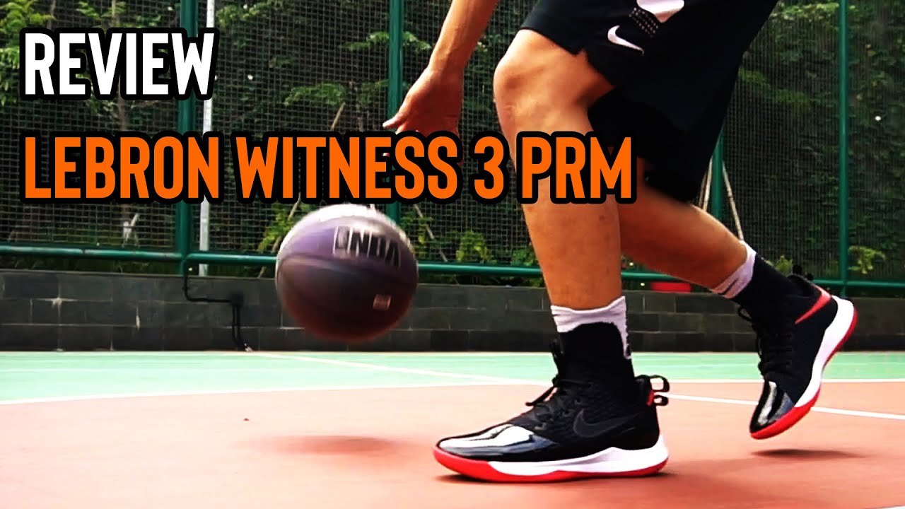 NIKE LEBRON WITNESS 3 PRM PERFORMANCE REVIEW UNBOXING