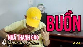 BUỒN (Cover) ♥ NHÃ THANH CAO