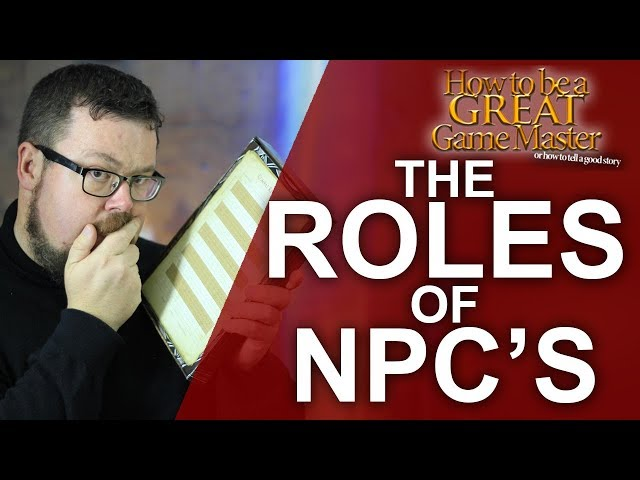 GREAT GM: NPC Roles within your rpg session - Great Game master tips