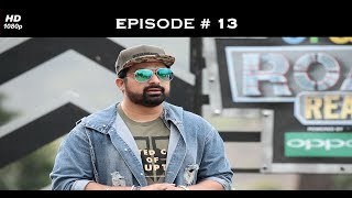 Roadies Real Heroes - Full Episode 13 - Beg, borrow, steal! It's worth it