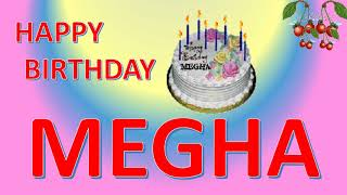 MEGHA HAPPY BIRTHDAY TO YOU