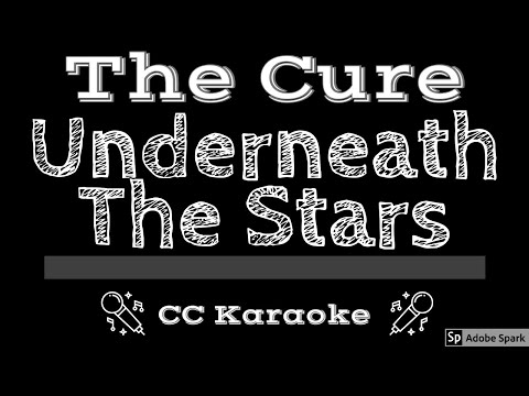 The Cure   Underneath The Stars CC