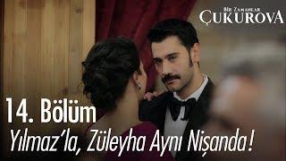 Yılmazla, Züleyha aynı nişanda - Bir Zamanlar Çukurova 14. Bölüm