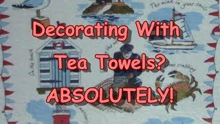 Decorating With Tea Towels Absolutely!
