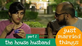 Just Married Things - S01E02 | The House Husband - Part 2