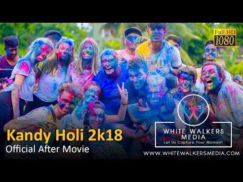 HOLI Kandy 2K18 Sri Lanka Official After Movie - White Walkers Media