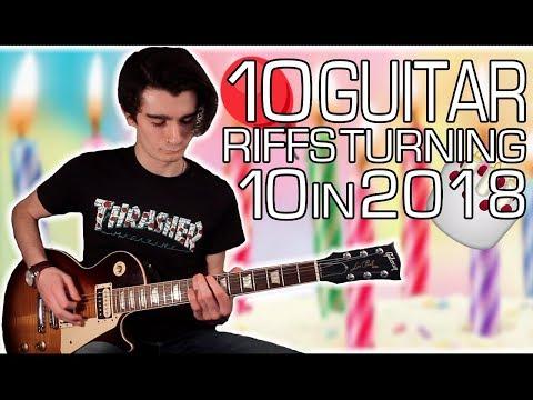 10 Guitar Riffs Turning 10 in 2018 w/ Tabs