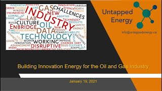 Untapped Energy - January 19, 2021 Meetup - Building Innovation Energy for the Oil and Gas Industry