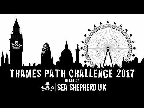 Thames Path Challenge 2017 For Sea Shepherd UK