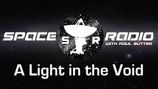 A Light in the Void - Space Radio LIVE