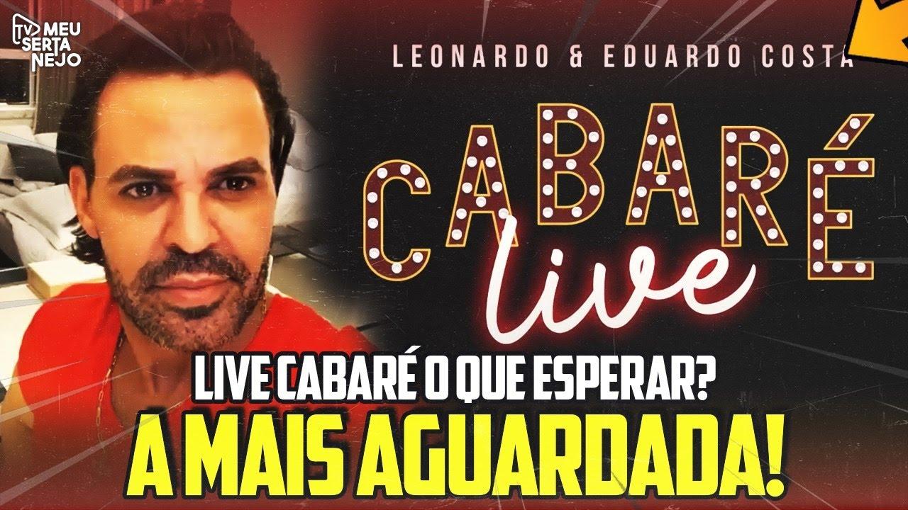 LIVE do CABARÉ - Eduardo Costa e Leonardo mandam RECADO pra Gusttavo Lima e falam da LIVE!