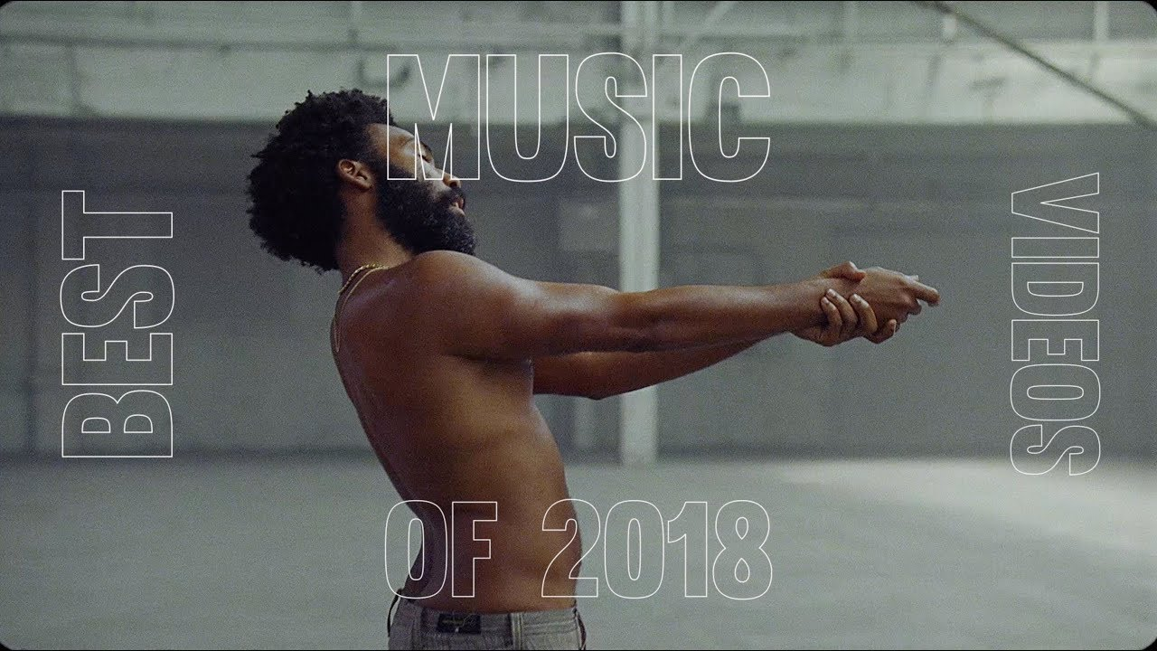 Best Music Videos Of 2018 Youtube