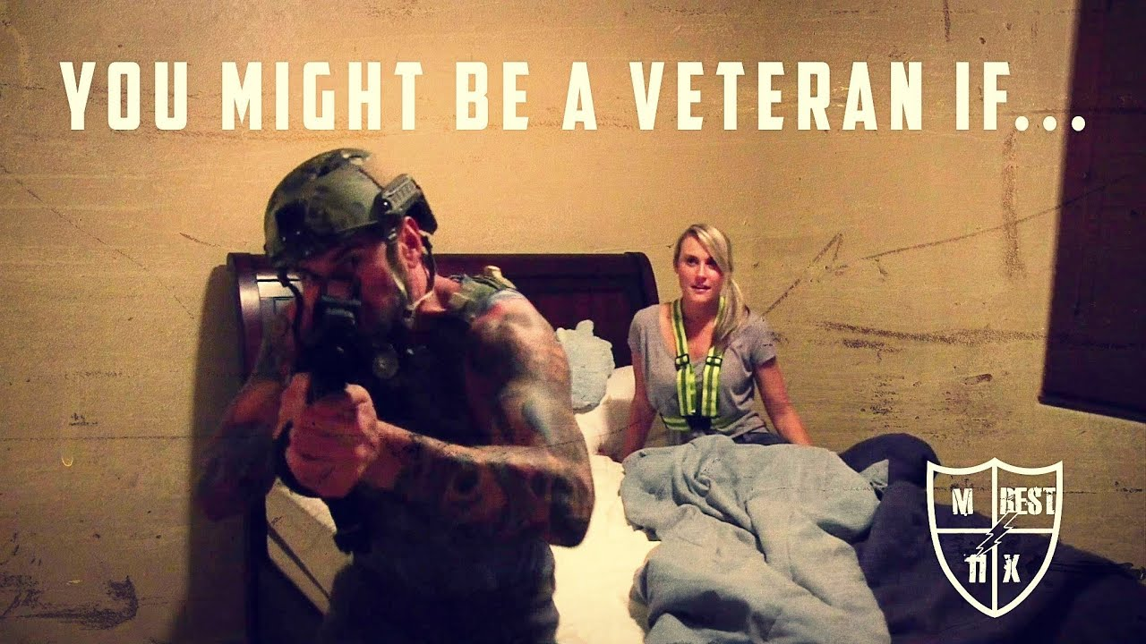 You Might Be A Veteran If... - YouTube