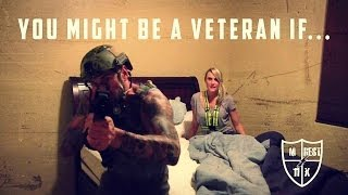Repeat youtube video You Might Be A Veteran If...