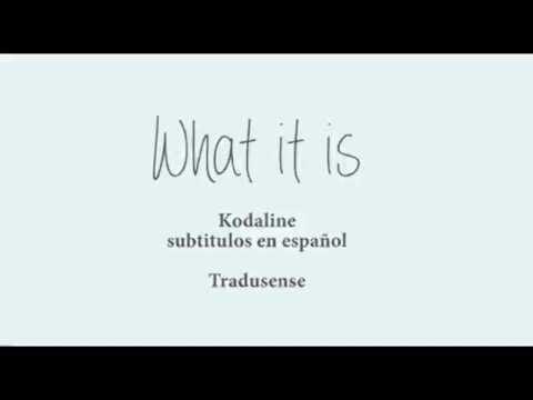 What it is -Kodaline subtitulos en español