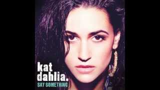 """Kat Dahlia """"Say Something"""" (A Great Big World Cover)"""