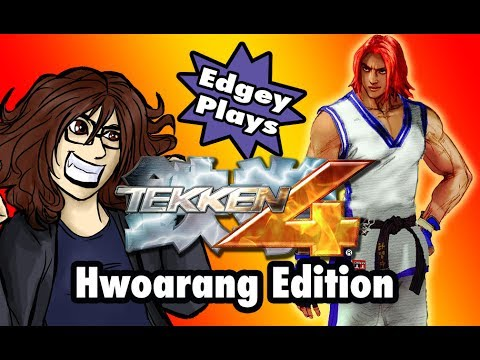 Edgey Plays Tekken 4: Hwoarang Edition