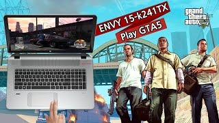 ENVY 15-k241TX Play GTA 5 PC