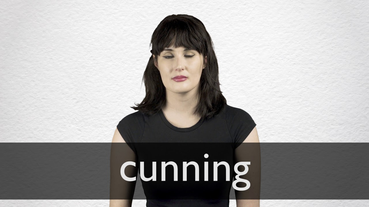 How to pronounce CUNNING in British English