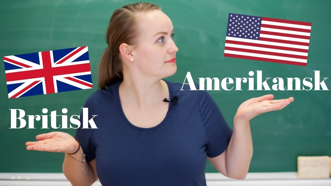 Forskjeller mellom britisk og amerikansk