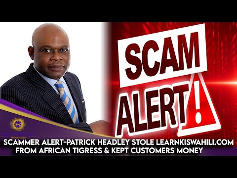 Scammer Alert-Patrick Headley Stole Learnkiswahili.com From African Tigress & Kept Customers Mon